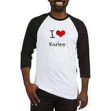 I Love Karlee Baseball Jersey