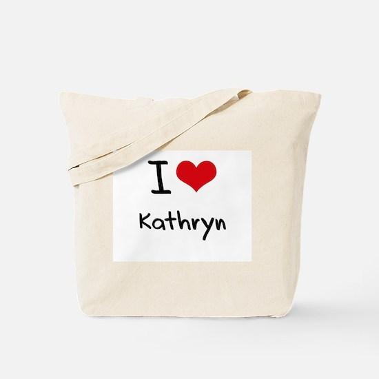 I Love Kathryn Tote Bag