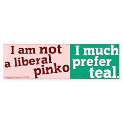 Not a Liberal Pinko Bumper Bumper Sticker