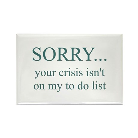 Your Crisis Rectangle Magnet