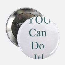 """You Can Do It! 2.25"""" Button"""