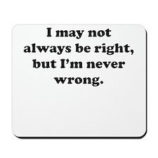 Im Never Wrong Mousepad