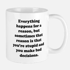 Everything Happens For A Reason Small Mug