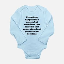 Everything Happens For A Reason Body Suit