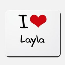 I Love Layla Mousepad