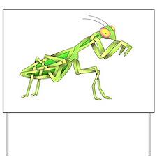 Mantis Yard Sign