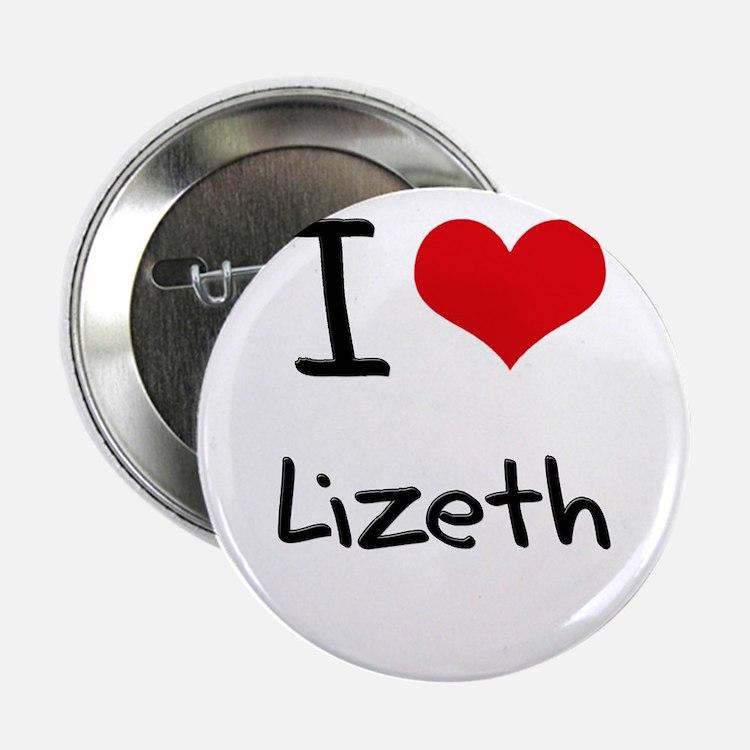 "I Love Lizeth 2.25"" Button"