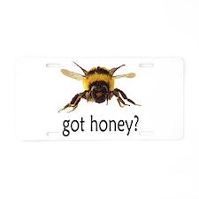 got honey? Aluminum License Plate