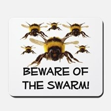 Beware Of The Swarm Mousepad