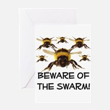 Beware Of The Swarm Greeting Card
