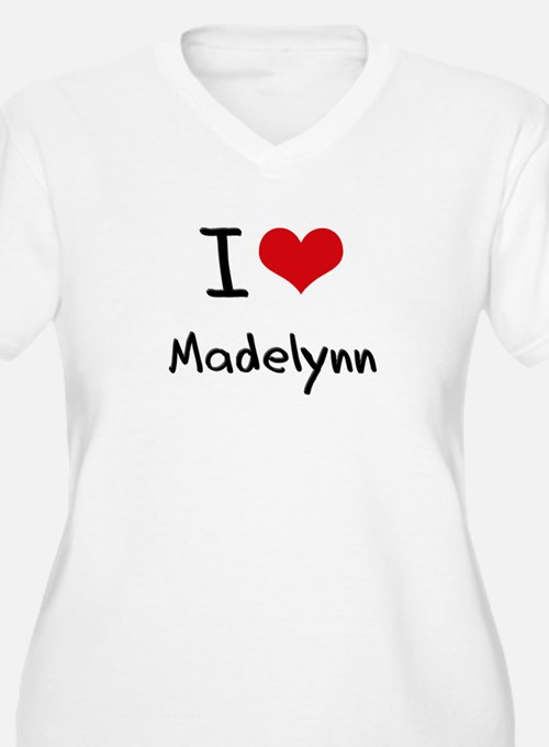 I Love Madelynn Plus Size T-Shirt