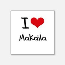 I Love Makaila Sticker