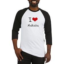 I Love Makaila Baseball Jersey