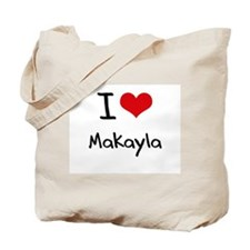 I Love Makayla Tote Bag