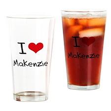 I Love Makenzie Drinking Glass