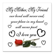 """My Mother, My Friend Square Car Magnet 3"""" x 3"""""""