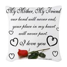 My Mother, My Friend Woven Throw Pillow