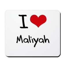 I Love Maliyah Mousepad