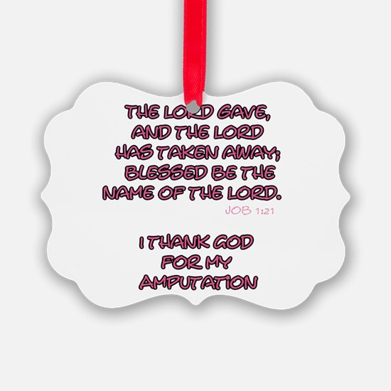The Lord Gives... Amputee Shirt Ornament