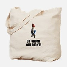 Gnome You Didnt Tote Bag