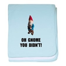 Gnome You Didnt baby blanket