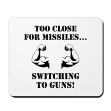Missiles To Guns Mousepad