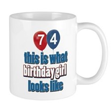 74 year old birthday girl designs Mug