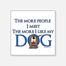 "I Like My Dog Square Sticker 3"" x 3"""
