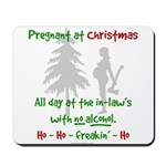 Funny, snarky pregnant at Christmas Mousepad