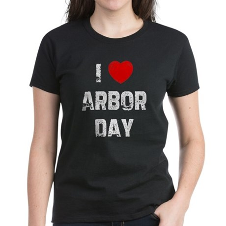 I * Arbor Day Women's Dark T-Shirt