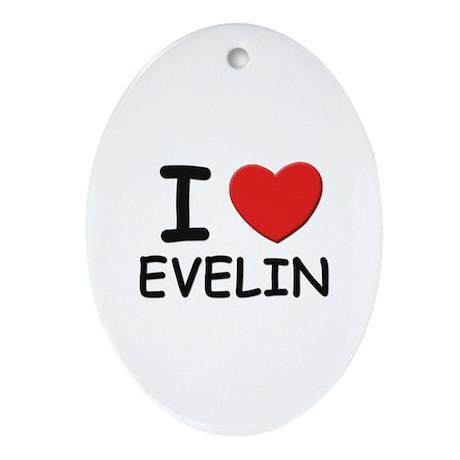 I love Evelin Oval Ornament