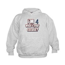 I'm 4 what's your excuse Hoodie