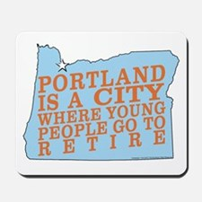 Portland is a City Mousepad