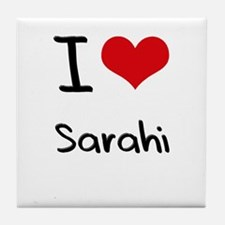 I Love Sarahi Tile Coaster