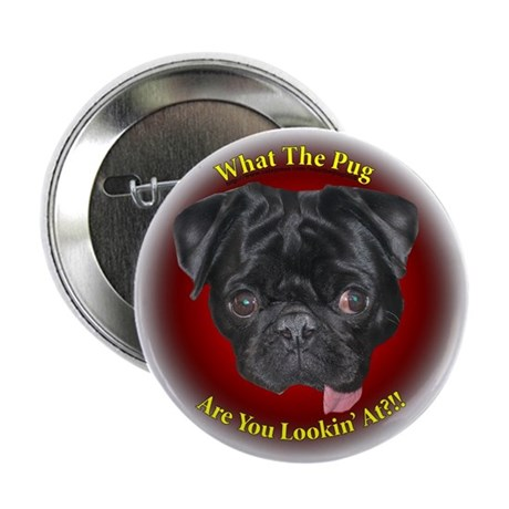 """What The Pug? 2.25"""" Button (10 pack)"""