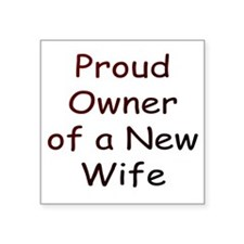 Owner of a New Wife Sticker