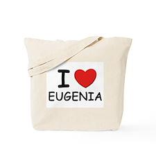 I love Eugenia Tote Bag