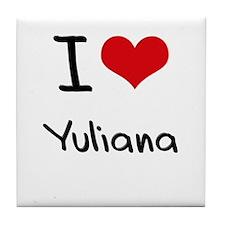 I Love Yuliana Tile Coaster