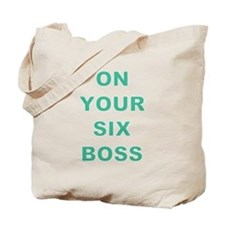 ON YOUR SIX... Tote Bag