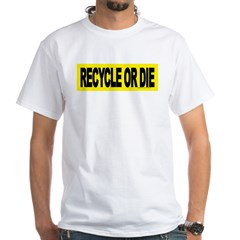 RECYCLE OR DIE White T-shirt