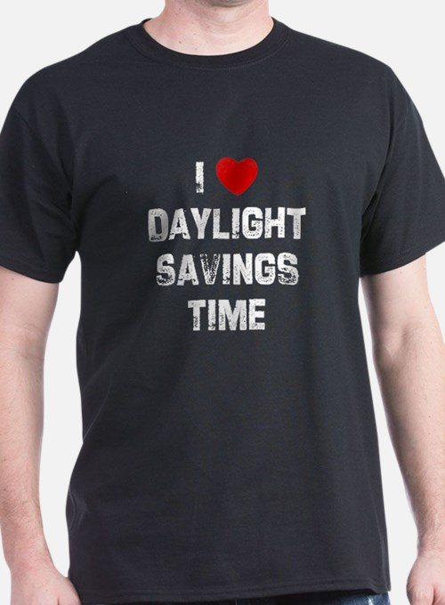 I * Daylight Savings Time T-Shirt