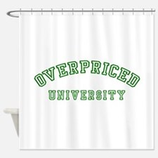 Overpriced University Shower Curtain