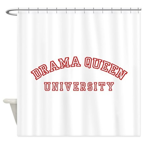 Drama Queen University Shower Curtain