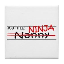 Job Ninja Nanny Tile Coaster