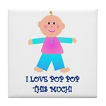 I LOVE POP POP GIRL Tile Coaster