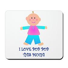 I LOVE POP POP GIRL Mousepad