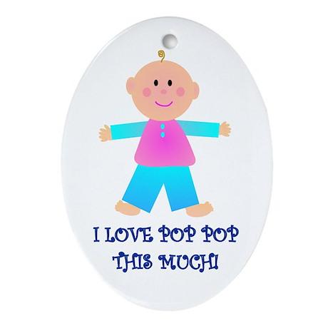 I LOVE POP POP GIRL Oval Ornament