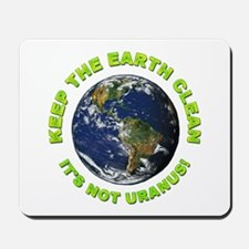 Keep the Earth Clean Mousepad