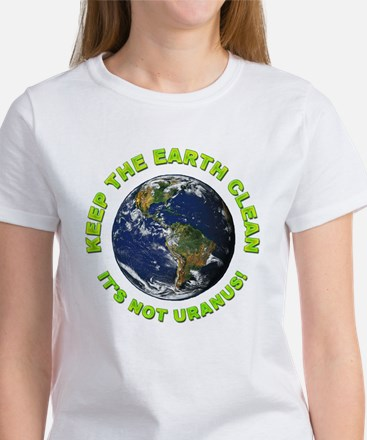 Keep the Earth Clean (Front) Women's T-Shirt
