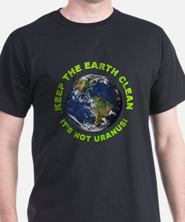 Keep the Earth Clean (Front) T-Shirt